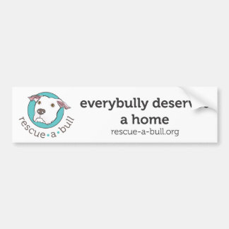 everybully deserves a home bumper sticker
