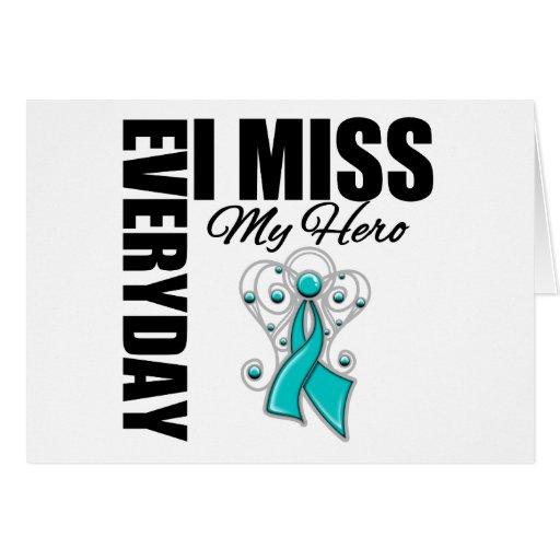 Everyday I Miss My Hero Ovarian Cancer Card