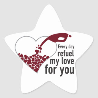 Everyday I Refuel My Love will be you Star Sticker