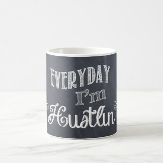Everyday I'm Hustlin' Chalkboard Coffee Mug