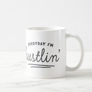 Everyday I'm Hustlin' Joke Coffee Mug
