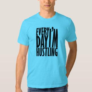 Everyday I'm Hustling T-shirt
