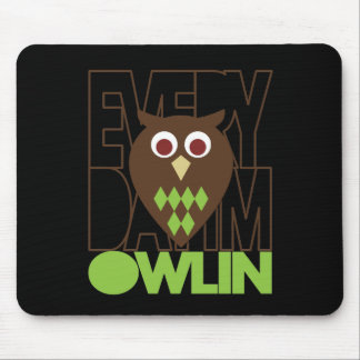 Everyday I'm Owling Mouse Pad