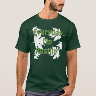 Everyday I'm Rustlin' T-Shirt