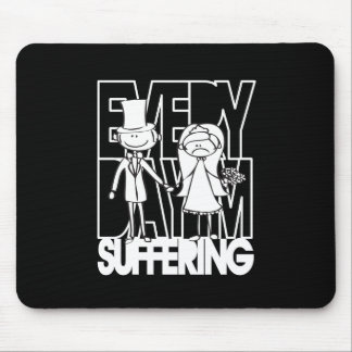 Everyday I'm Suffering - White Mouse Pad