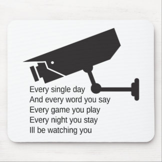 Everyday I'm Watching You Mouse Pad