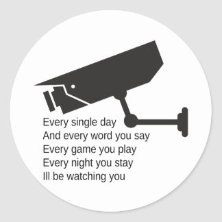 Everyday I'm Watching You Round Sticker