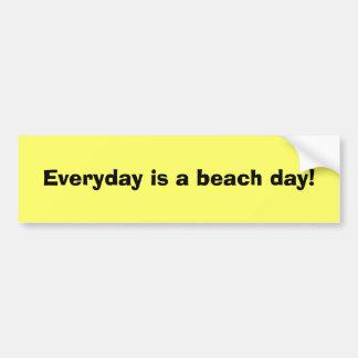 Everyday is a beach day! car bumper sticker