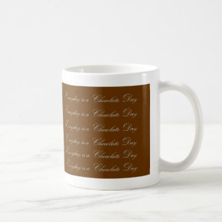 Everyday is a Chocolate Day Basic White Mug