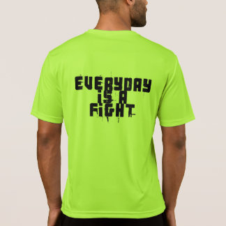 Everyday is a Fight T-Shirt