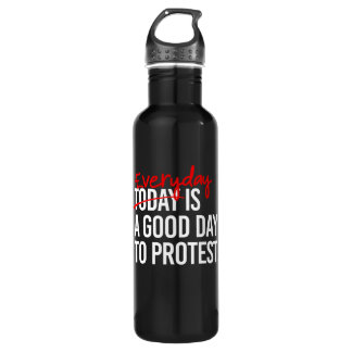 Everyday is a good day to protest - Women's Rights 710 Ml Water Bottle