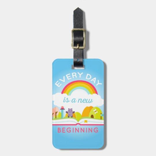 Everyday is a new beginning cute rainbow luggage tag