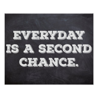 Everyday is a second chance - Inspirational Poster