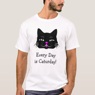 Everyday is Caturday Funny Cat Lover T-Shirt