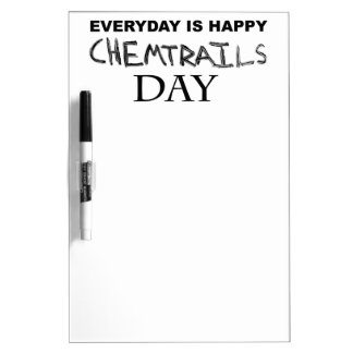 Everyday is happy chemtrails day Dry-Erase board