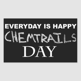 Everyday is happy chemtrails day sticker