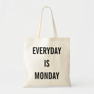 EVERYDAY IS MONDAY TOTE BAG