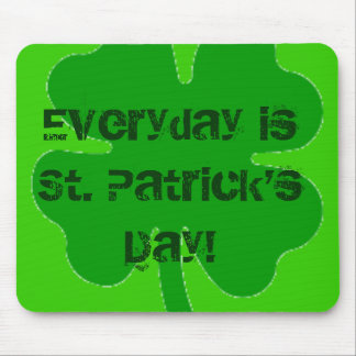 Everyday is St Patrick Day mouse pad