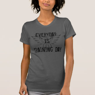 EveryDay Is Training Day Shirts