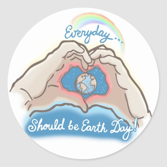 Everyday Should Be Earth Day Classic Round Sticker