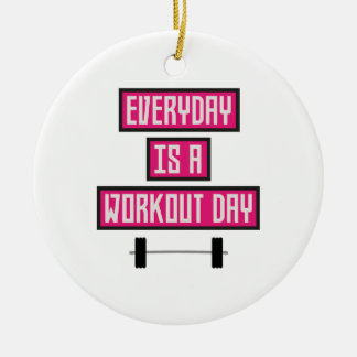 Everyday Workout Day Z52c3 Ceramic Ornament
