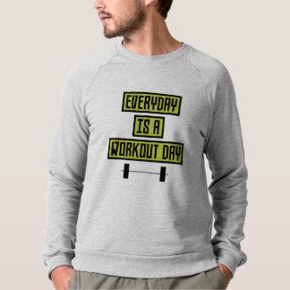 Everyday Workout Day Z81fo Sweatshirt