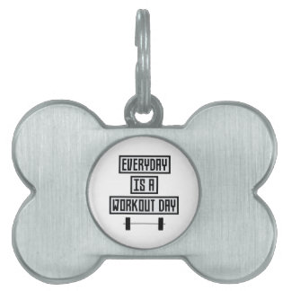 Everyday Workout Day Zge5d Pet ID Tag