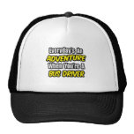 Everyday's An Adventure .. Bus Driver Trucker Hat