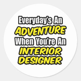Everyday's An Adventure...Interior Designer Round Sticker