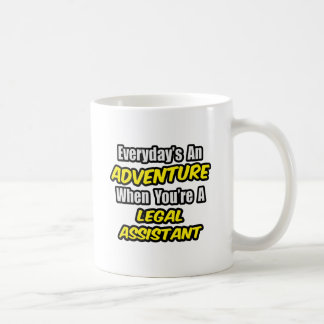 Everyday's An Adventure .. Legal Assistant Coffee Mug