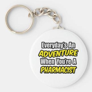 Everyday's An Adventure...Pharmacist Keychain