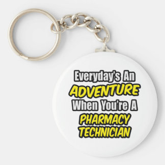 Everyday's An Adventure .. Pharmacy Technician Keychain