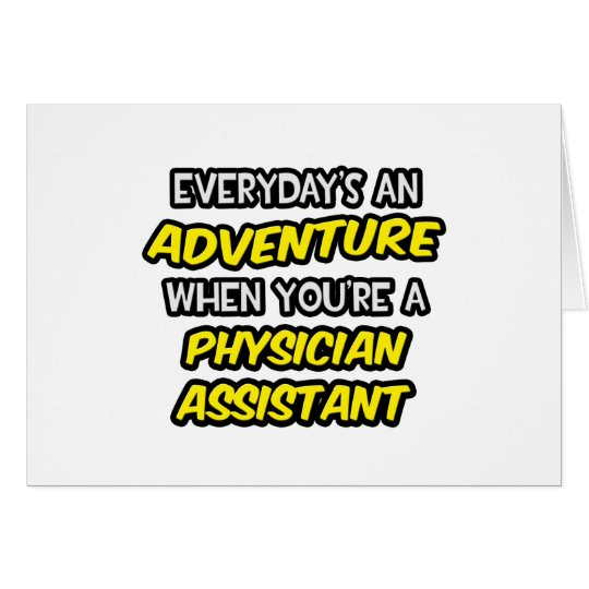 Everyday's An Adventure ... Physician Assistant Card