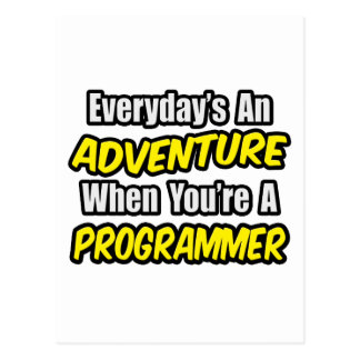 Everyday's An Adventure...Programmer Postcard