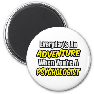 Everyday's An Adventure...Psychologist Magnet