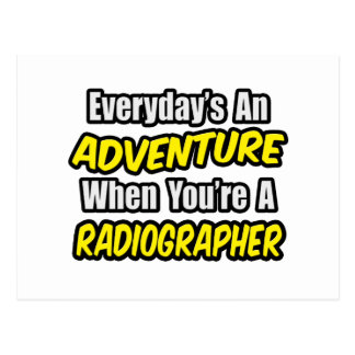 Everyday's An Adventure .. Radiographer Postcard