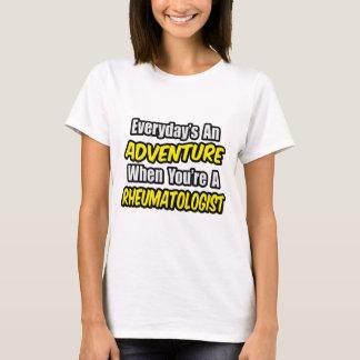 Everyday's An Adventure .. Rheumatologist T-Shirt