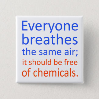 Everyone Breathes the Same Air; 2 Inch Square Button