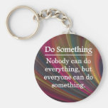 Everyone Can Do Something Key Chain