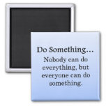 Everyone Can Do Something Refrigerator Magnets