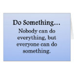 Everyone Can Do Something Stationery Note Card