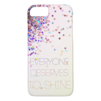 """Everyone Deserves To Shine"" Glitter iPhone 7 case"