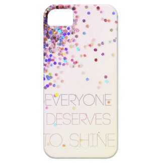 """""""Everyone Deserves To Shine"""" Glitter iPhone Case iPhone 5 Cases"""