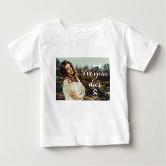 Everyone Dies Baby T-Shirt