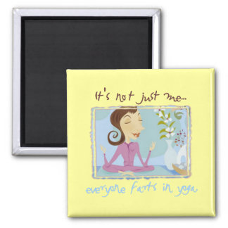 Everyone Farts in Yoga Button Square Magnet