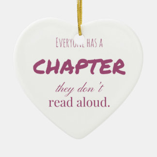"""Everyone has a chapter.."" Ceramic Heart Ornament"