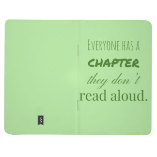 """Everyone has a chapter.."" Journal/Diary Journal"