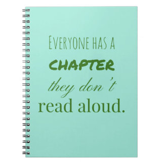 """""""Everyone has a chapter.."""" Spiral Notebook"""