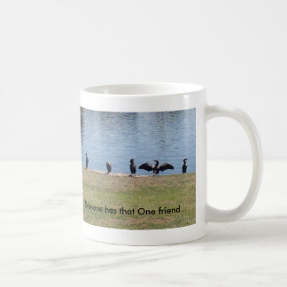 Everyone has that One friend... Coffee Mug