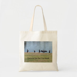 """""""Everyone has that One Friend..."""" tote bag"""